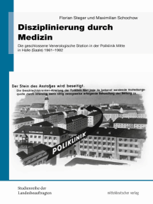 Disziplinierung durch Medizin: Die geschlossene Venerologische Station in der Poliklinik Mitte in Halle (Saale) 1961 bis 1982