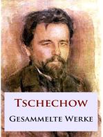 Tschechow - Gesammelte Werke