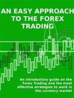 AN EASY APPROACH TO THE FOREX TRADING - An introductory guide on the Forex Trading and the most effective strategies to work in the currency market.