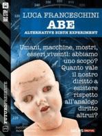 A.B.E. Alternative Birth Experiment