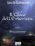 Il Gioco dell'Erborista - Bracciorosso (Vol. I)