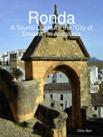 "Ronda, a Tourist Guide for the ""City of Dreams"" In Andalucía"