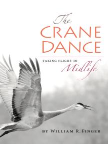 The Crane Dance: Taking Flight in Midlife