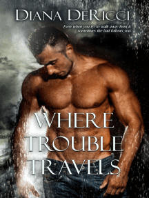 Where Trouble Travels