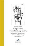 Alchimia. La Scienza, l'Arte e il ritorno di Ermete oggi: 1° quaderno di Alchimia operativa