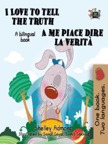 I Love to Tell the Truth A me piace dire la verità: English Italian Bilingual Edition: English Italian Bilingual Collection