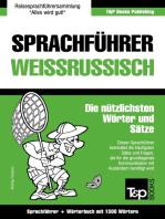 Sprachführer Deutsch-Weißrussisch und Kompaktwörterbuch mit 1500 Wörtern