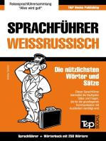Sprachführer Deutsch-Weißrussisch und Mini-Wörterbuch mit 250 Wörtern