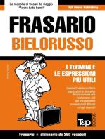 Frasario Italiano-Bielorusso e mini dizionario da 250 vocaboli