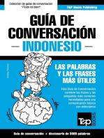 Guía de Conversación Español-Indonesio y vocabulario temático de 3000 palabras
