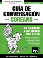 Guía de Conversación Español-Coreano y diccionario conciso de 1500 palabras