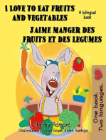 I Love to Eat Fruits and Vegetables J'aime manger des fruits et des legumes