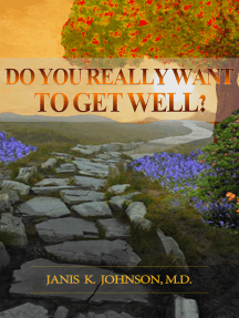 Do You Really Want To Get Well?