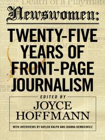 Newswomen: Twenty-Five Years of Front-Page Journalism