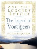 The Ancient Legends Retold Vortigern