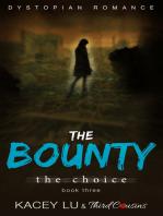 The Bounty - The Choice (Book 3) Dystopian Romance