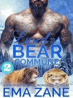 Lured to the Bear Commune (Part Two) Kodiak Commune
