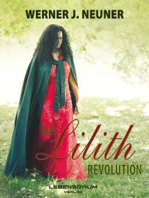 Die Lilith Revolution: Der Roman