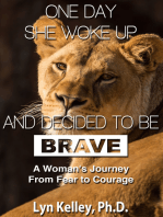 One Day She Woke Up and Decided to Be Brave