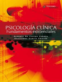 Psicología clínica: Fundamentos existenciales (2a Edición)