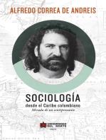 Sociología desde el Caribe Colombiano: Mirada de un sentipensante