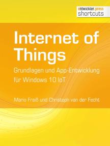 Internet of Things: Grundlagen und App-Entwicklung für Windows 10 IoT