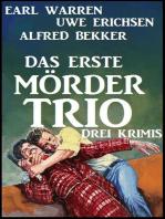 Das erste Mörder-Trio