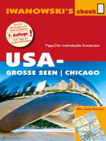USA-Große Seen / Chicago - Reiseführer von Iwanowski: Individualreiseführer mit vielen Detail-Karten und Karten-Download