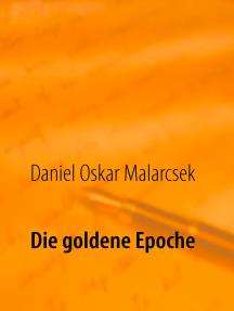 Die goldene Epoche: Biografie
