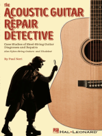 The Acoustic Guitar Repair Detective: Case Studies of Steel-String Guitar Diagnoses and Repairs