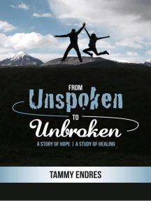 From Unspoken to Unbroken: A Story of Hope - A Study of Healing