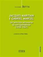 Jacques Maritain e Gabriel Marcel