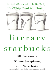 Literary Starbucks: Fresh-Brewed, Half-Caf, No-Whip Bookish Humor
