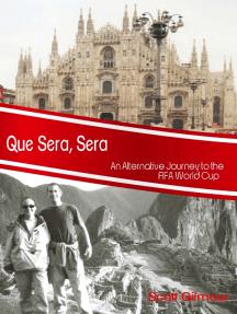 Que Sera, Sera: An Alternative Journey to the Fifa World Cup