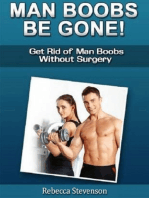 Man Boobs Be Gone - Get Rid of Man Boobs Without Surgery