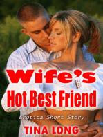 Wife's Hot Best Friend