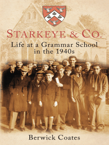 Starkeye & Co: Life at a Grammar School in the 1940s