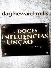 As Doces Influências Da Unção: segunda edição