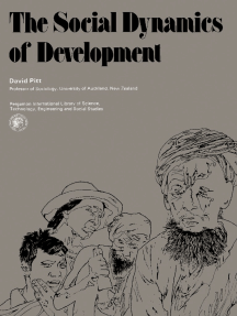 The Social Dynamics of Development: Pergamon International Library of Science, Technology, Engineering and Social Studies