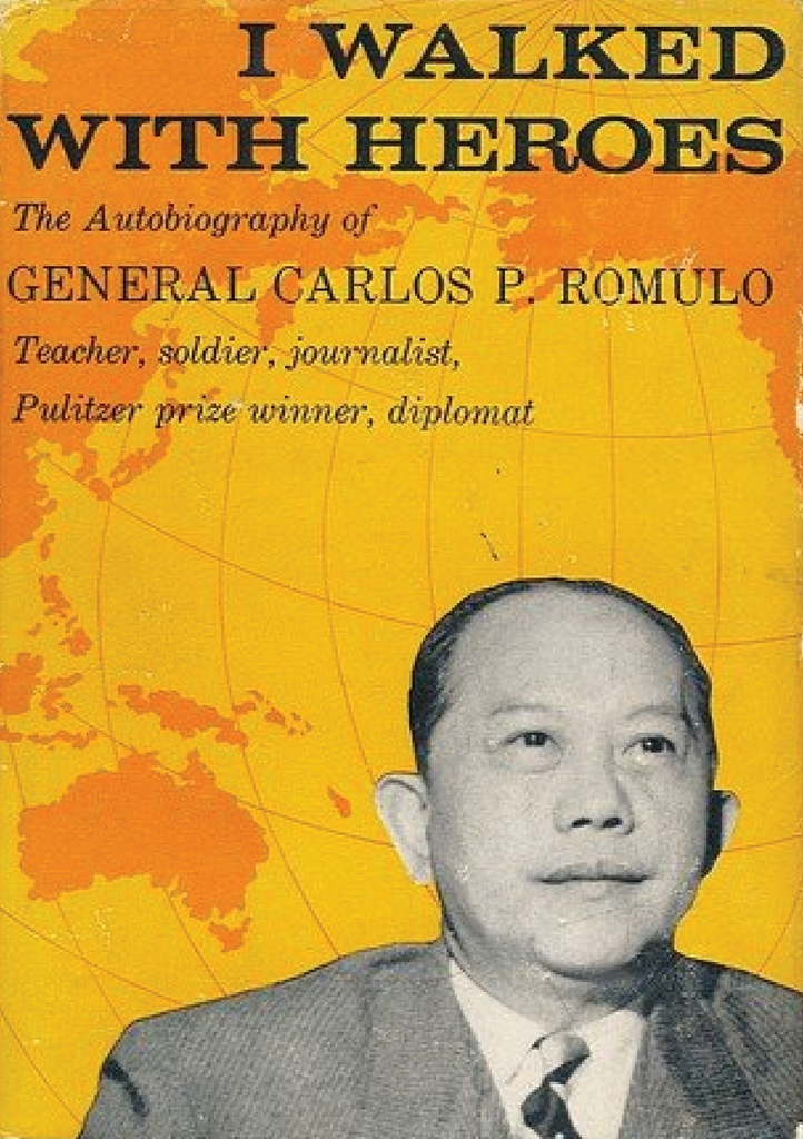 i walked with heroes by carlos p romulo essay