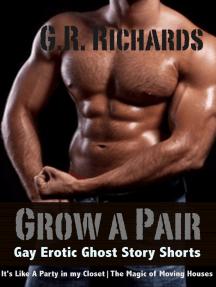 Grow A Pair: Gay Erotic Ghost Story Shorts