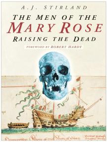 Men of the Mary Rose: Raising the Dead