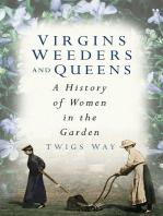 Virgins, Weeders and Queens