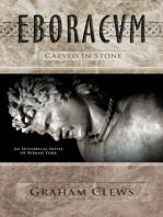 Eboracum, Carved in Stone (Book III)