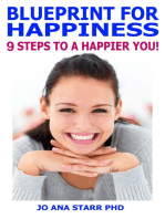 Blueprint for Happiness:9 Steps to a Happier You!