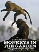 MONKEYS IN THE GARDEN Irven DeVore and the Revolution in the Science of Social Behavior