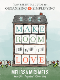 Make Room for What You Love