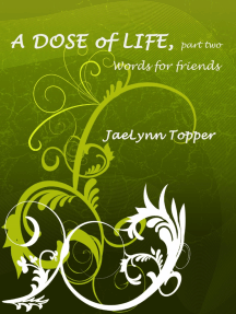 A Dose of Life, part two