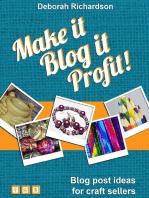 Make It, Blog It, Profit! - Blog Post Ideas for Craft Sellers