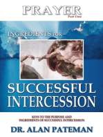 Prayer, Ingredients for Successful Intercession (Part One): Keys to the Purpose and Ingredients of Successful Intercession
